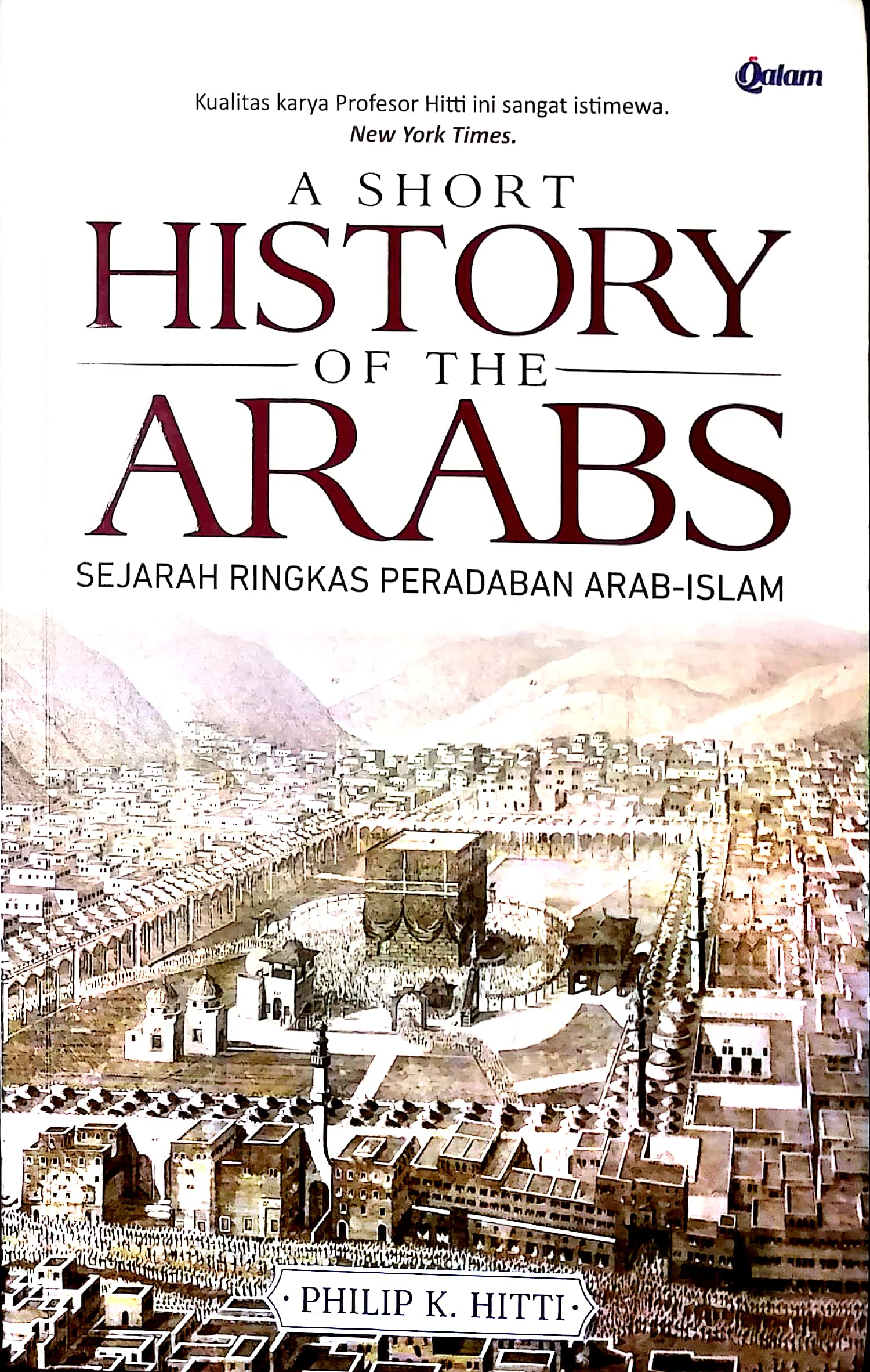 A Short History of The Arabs (Sejarah Ringkas Peradaban Arab-Islam)